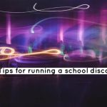 Tips for running a school disco