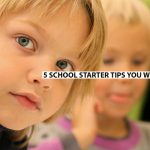 5 school starter tips you need to know but wouldn't guess
